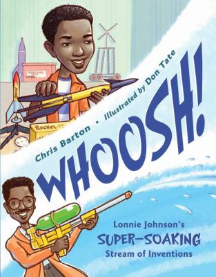 Whoosh! : Lonnie Johnson's Super Soaking Stream of Inventions image cover