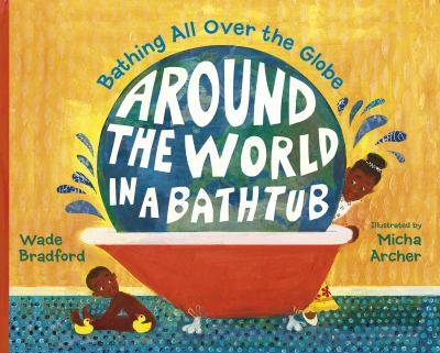 Cover image for Around the world in a bathtub : bathing all over the globe