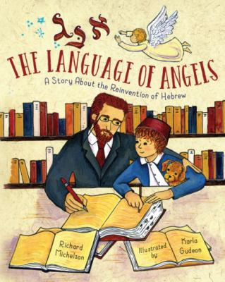 The Language of Angels: A Story About the Reinvention of Hebrew image cover