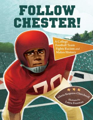 Follow Chester! : a college football team fights racism and makes history image cover