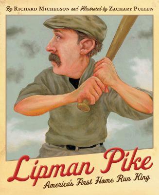 Lipman Pike : America's first home run king image cover