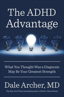 The ADHD advantage : what you thought was a diagnosis may be your greatest strength  image cover
