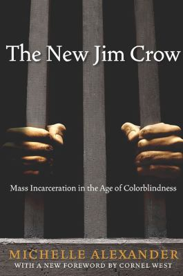 The New Jim Crow: Mass Incarceration in the Age of Colorblindness image cover