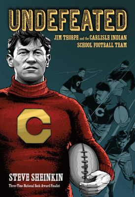 Undefeated: Jim Thorpe and the Carlisle Indian School Football Team cover
