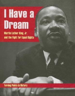 I have a dream : Martin Luther King, Jr. and the fight for equal rights image cover