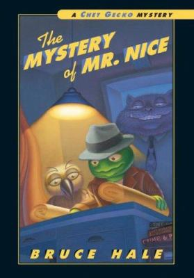 The mystery of Mr. Nice : from the tattered casebook of Chet Gecko, private eye image cover