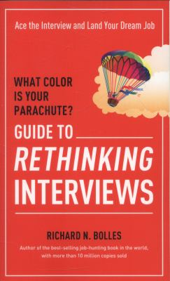 What color is your parachute? : guide to rethinking interviews : ace the interview and land your dream job image cover