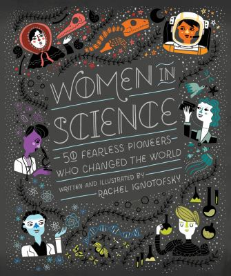 Women in Science : 50 Fearless Pioneers Who Changed the World image cover