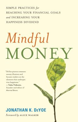 Mindful money : simple practices for reaching your financial goals and increasing your happiness dividend image cover
