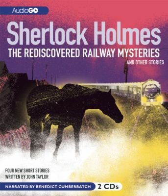 Sherlock Holmes: The Rediscovered Railway Mysteries  (read by Benedict Cumberbatch) image cover