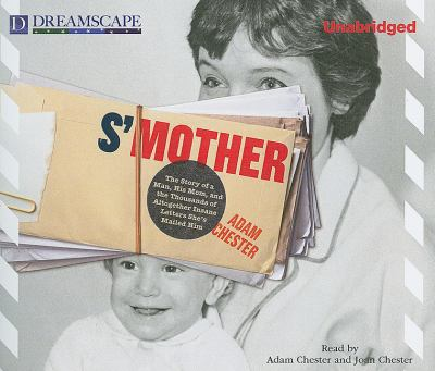 S'mother: The Story of a Man, His Mom, and the Thousands of Altogether Insane Letters She's Mailed Him image cover