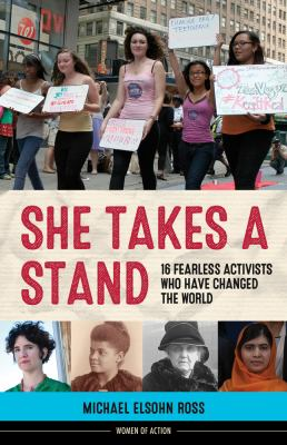 She Takes a Stand : 16 Fearless Activists who have Changed the World image cover