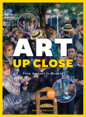 Art Up Close : from ancient to modern image cover
