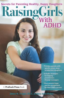 Raising girls with ADHD : secrets for parenting healthy, happy daughters image cover