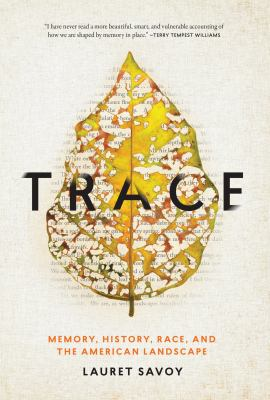 Trace : memory, history, race, and the American landscape image cover