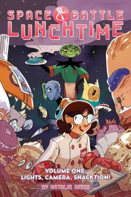 Space Battle Lunchtime. Volume one, Lights, camera, snacktion! image cover