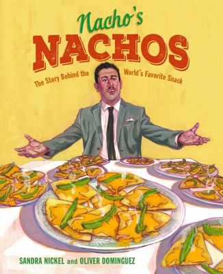 Nacho's nachos : the story behind the world's favorite snack image cover
