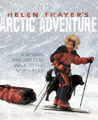 Cover image for Helen Thayer's Arctic adventure : a woman and a dog walk to the North Pole