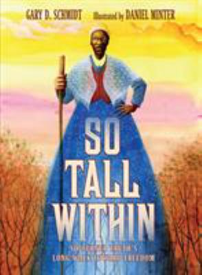 So tall within : Sojourner Truth's long walk toward freedom image cover
