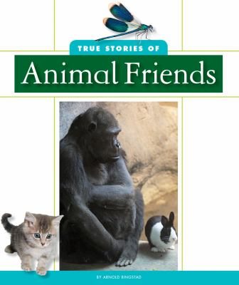 True stories of animal friends image cover