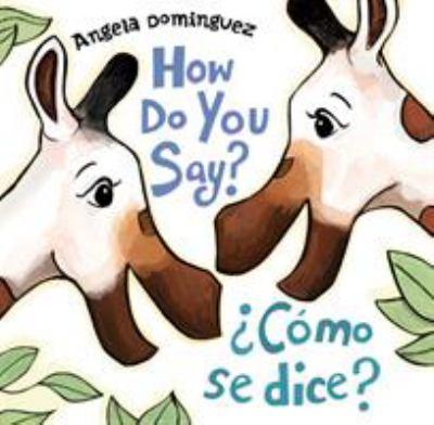 How do you say? = ¿Cómo se dice? image cover