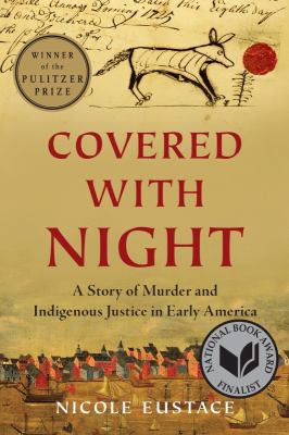 Covered with night : a story of murder and indigenous justice in early America image cover
