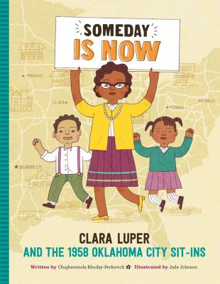 Someday is Now: Clara Luper and the 1958 Oklahoma City Sit-Ins image cover