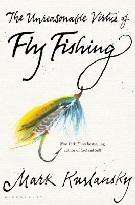 The unreasonable virtue of fly fishing image cover