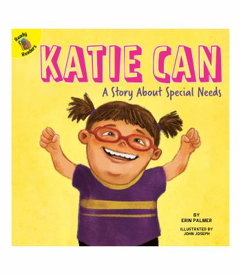 Katie can : a story about special needs / by Erin Palmer ; illustrated by John Joseph. image cover