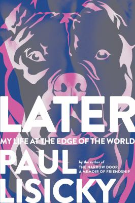 Later : my life at the edge of the world image cover