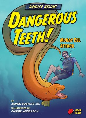 Dangerous teeth! : moray eel attack image cover