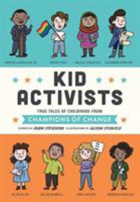 Kid activists : true tales of childhood from champions of change image cover
