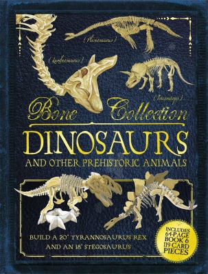 Bone Collection: dinosaurs and other prehistoric animals image cover
