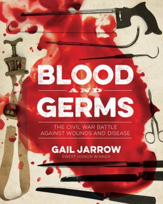Blood and Germs: The Civil War Battle Against Wounds and Disease image cover