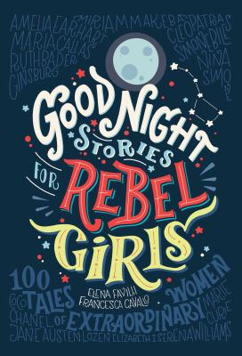Good night stories for rebel girls 100 tales of extraordinary women image cover