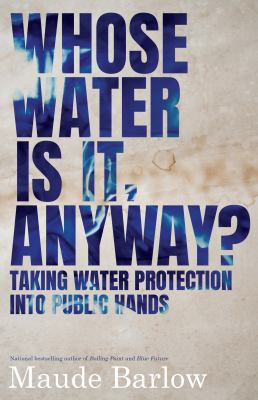 Whose water is it, anyway? : taking water protection into public hands image cover