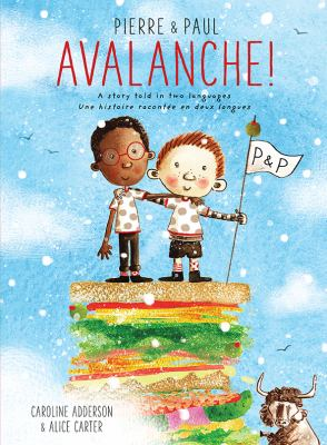 Avalanche! : a story told in two languages = une histoire raconteé en deux langues image cover