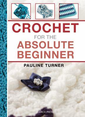 Crochet for the Absolute Beginner  image cover