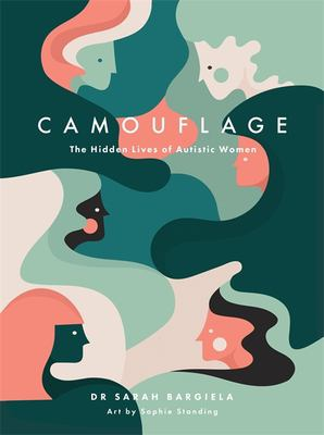 Camouflage : the hidden lives of autistic women image cover
