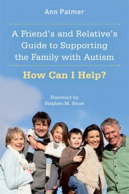 A friend's and relative's guide to supporting the family with autism : how can I help? image cover