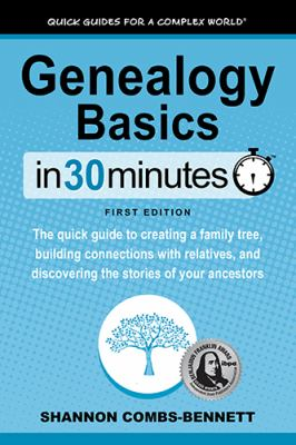 Genealogy basics : the quick guide to creating a family tree, building connections with relatives, and discovering the stories of your ancestors image cover