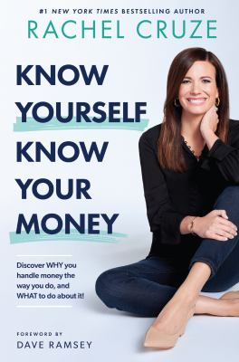 Know yourself, know your money : discover why you handle money the way you do, and what to do about it! image cover
