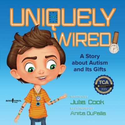 Uniquely wired : a story about autism and its gifts image cover