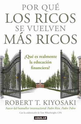 Por qué los ricos se vuelven más ricos : ¿Qué es realmente la educación financiera? image cover
