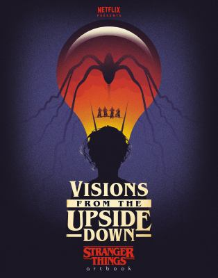 Visions from the Upside Down: Stranger Things Artbook image cover