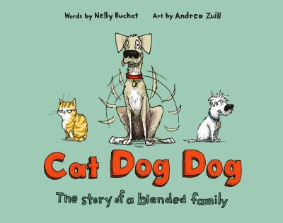 Cat dog dog : the story of a blended family image cover