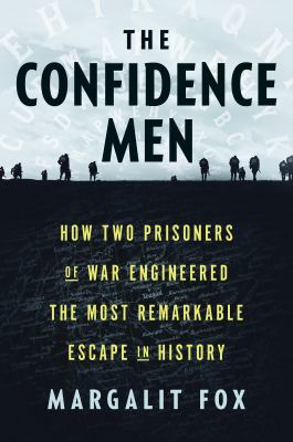 The confidence men : how two prisoners of war engineered the most remarkable escape in history image cover