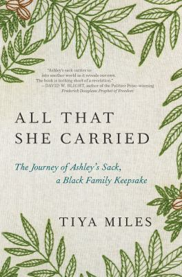 All that she carried : the journey of Ashley's sack, a Black family keepsake image cover