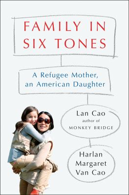 Family in six tones : a refugee mother, an American daughter image cover