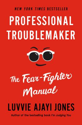 Professional troublemaker : the fear-fighter manual image cover